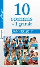10 romans Azur + 1 gratuit (nº3785 à 3794 - Janvier 2017) ebook by Collectif