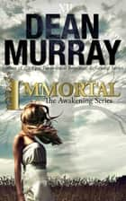 Immortal (The Awakening Volume 2) ebook by