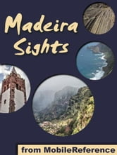 Madeira Sights: a travel guide to the top 20 attractions in Madeira Island, Portugal (Mobi Sights) ebook by MobileReference