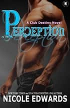 Perception ebook by Nicole Edwards
