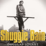 Shuggie Bain - Shortlisted for the Booker Prize 2020 audiobook by Douglas Stuart