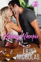 Making Whoopie ebook by Erin Nicholas