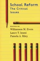 School Reform ebook by Williamson M. Evers,Lance T. Izumi,Pamela A. Riley