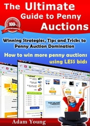 The Ultimate Guide to Penny Auctions ebook by Adam Young
