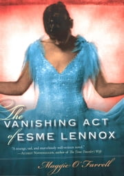 The Vanishing Act of Esme Lennox ebook by Maggie O'Farrell