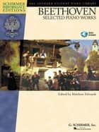 Beethoven - Selected Piano Works (Songbook) ebook by Ludwig van Beethoven,Matthew Edwards