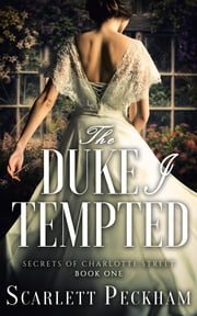 The Duke I Tempted ebook by Scarlett Peckham
