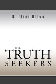 THE TRUTH SEEKERS ebook by R. Glenn Brown