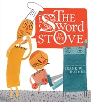 The Sword in the Stove ebook by Frank W. Dormer,Frank W. Dormer