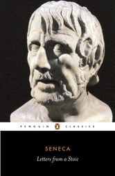 Letters from a Stoic - Epistulae Morales Ad Lucilium ebook by Seneca