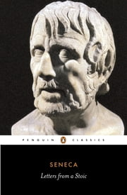 Letters from a Stoic - Epistulae Morales Ad Lucilium ebook by Seneca,Robin Campbell,Robin Campbell
