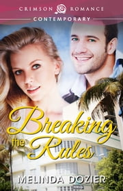 Breaking the Rules ebook by Melinda Dozier