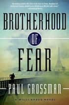 Brotherhood of Fear - A Willi Kraus Novel ebook by Paul Grossman