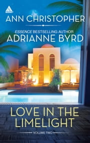Love in the Limelight Volume Two - Seduced on the Red Carpet\Lovers Premiere ebook by Ann Christopher, Adrianne Byrd