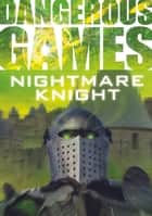 The Nightmare Knight ebook by Sue Graves