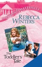 The Toddler's Tale (Mills & Boon M&B) ebook by Rebecca Winters