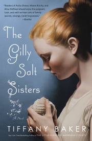 The Gilly Salt Sisters ebook by Tiffany Baker