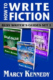 How to Write Fiction - Busy Writer's Guides Set 2 ebook by Marcy Kennedy