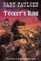 Tucket's Ride ebook by Gary Paulsen