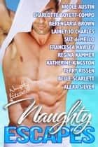 Naughty Escapes - Eleven Naughty Vacation Getaways ebook by Nicole Austin, Charlotte Boyett-Compo, Berengaria Brown,...