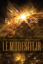 Solar Express ebook by L. E. Modesitt