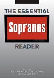 The Essential Sopranos Reader ebook by David Lavery,Douglas L. Howard,Paul Levinson