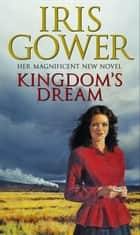 Kingdom's Dream ebook by Iris Gower
