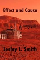 Effect and Cause ebook by Lesley L. Smith