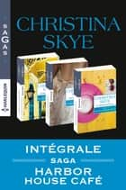 "Série ""Harbor House Café"" : l'intégrale eBook by Christina Skye"