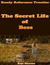 Ready Reference Treatise: The Secret Life of Bees ebook by Raja Sharma
