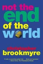 Not the End of the World ebook by Christopher Brookmyre