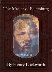 The Master of Petersburg ebook by Henry Lockworth,Eliza Chairwood,Bradley Smith