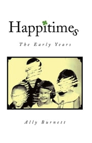 Happitimes - The Early Years - The Early Years ebook by Ally Burnett