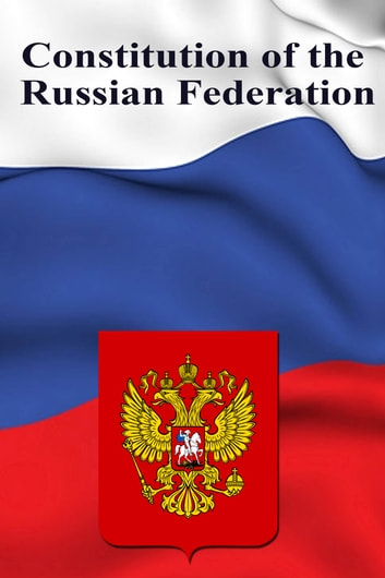 Constitution of the Russian Federation ebook by The Russian Federation