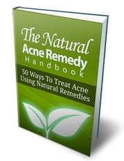 The Natural Acne Remedy Handbook ebook by Terence Mohan