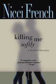 Killing Me Softly ebook by Nicci French