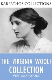 The Virginia Woolf Collection ebook by Virginia Woolf