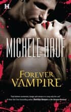 Forever Vampire ebook by Michele Hauf