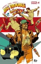 Big Trouble in Little China #6 ebook by Eric Powell, Brian Churilla