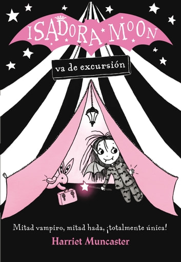 Isadora Moon va de excursión (Isadora Moon) ebook by Harriet Muncaster