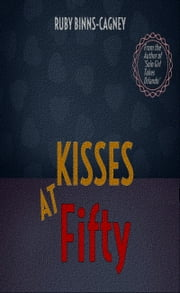 Kisses At Fifty ebook by Ruby Binns-Cagney