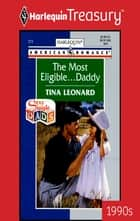 The Most Eligible... Daddy 電子書 by Tina Leonard