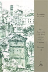 The Decline and Fall of the Roman Empire, Volume III - A.D. 1185 to the Fall of Constantinople in 1453 ebook by Edward Gibbon