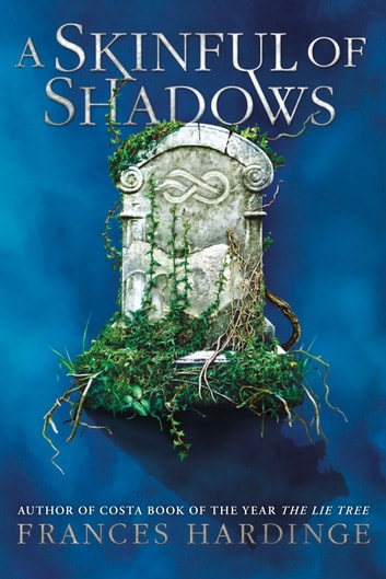 A Skinful of Shadows ebook by Frances Hardinge