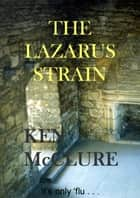 The Lazarus Strain ebook by Ken McClure