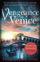 Vengeance in Venice ebook by Philip Gwynne Jones