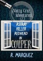 Matty Cruz Adventures 1,2,3: Box Set - Matty Cruz Adventure ebook by R. Marquez