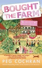 Bought the Farm ebook by Peg Cochran