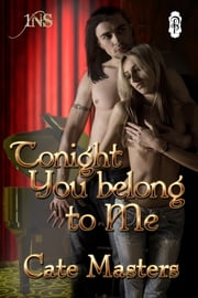 Tonight You Belong to Me ebook by Cate Masters