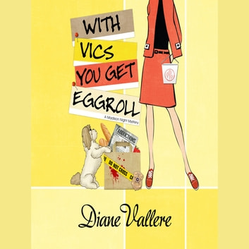 With Vics You Get Eggroll audiobook by Diane Vallere